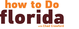how to do florida with chad crawford