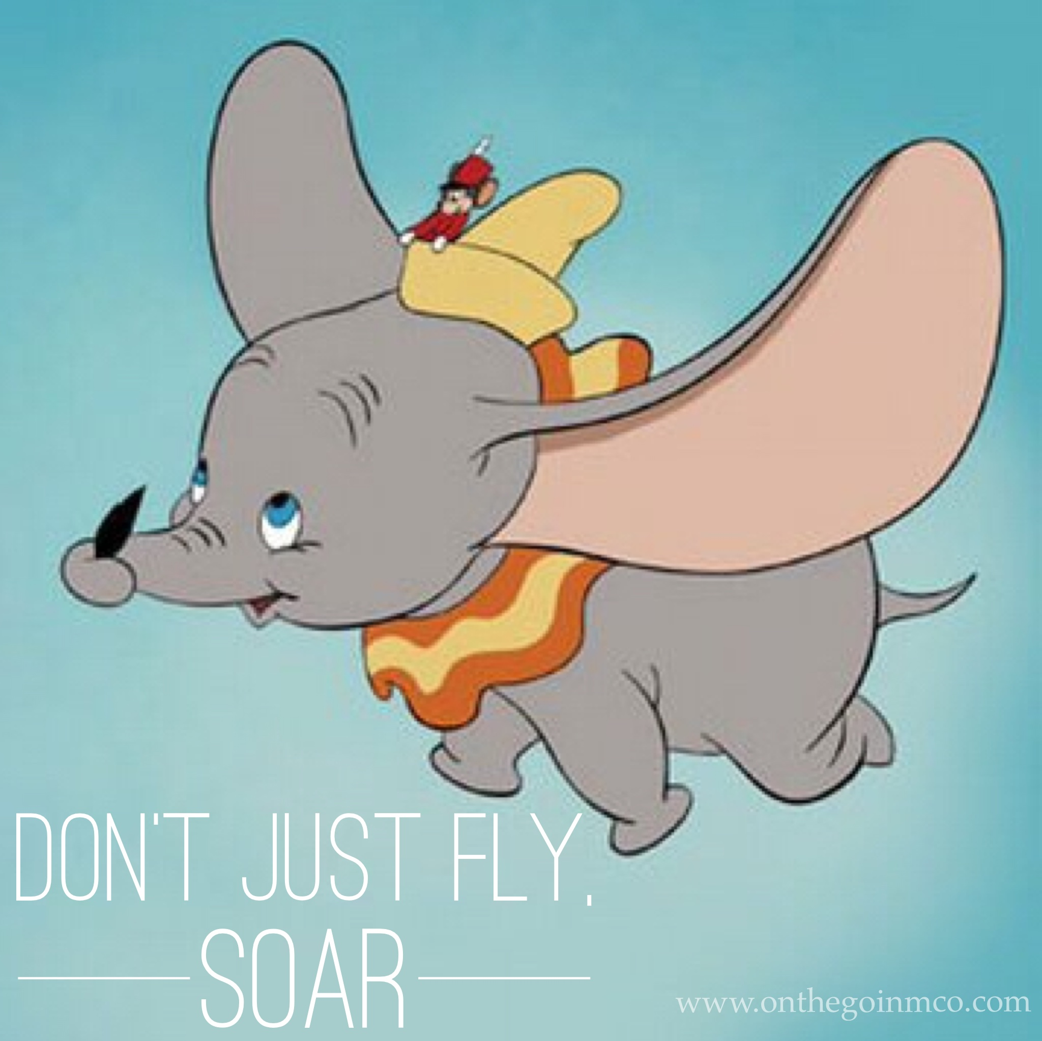 Dumbo Quotes 15 Motivating Monday Disney Quotes  On The Go In Mco