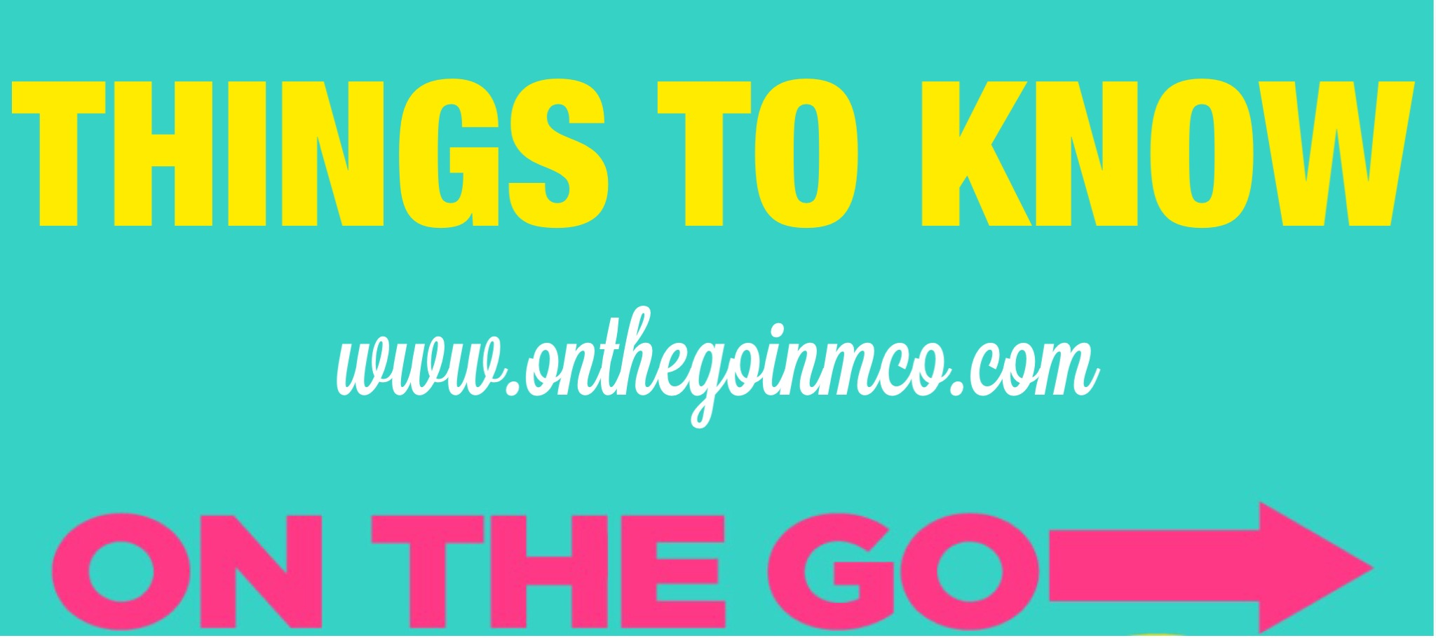 Things to Know On the Go Header Mickey's Not So Scary Halloween Party Epcot Food and Wine Festival Gaylord Palms ICE!