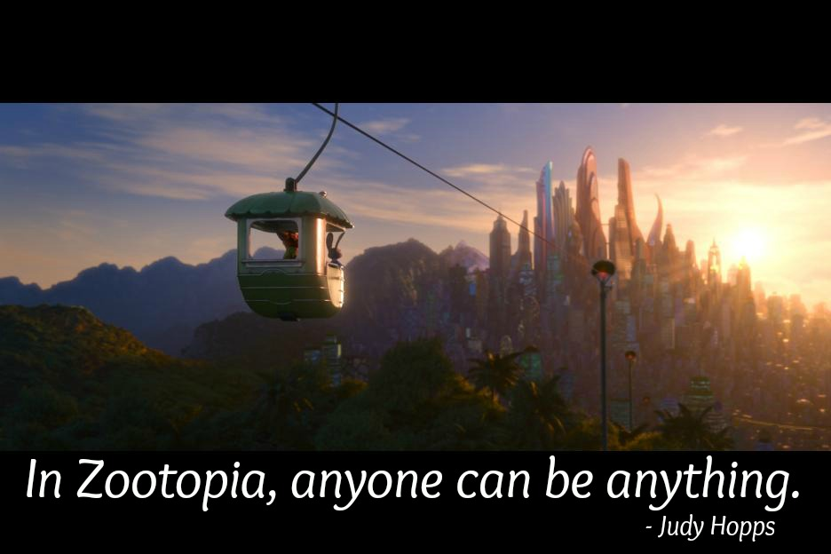 Zootopia - Anyone can be Anything
