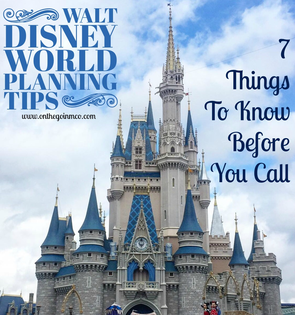 Walt Disney World Planning Tips Things To Know Before You Call