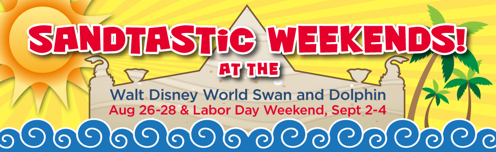 Sandtastic Weekends Walt Disney World Swan and Dolphin Resort 2016