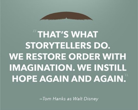 Finding inspiration Walt Disney Movies Saving Mr. Banks - Storytellers Quote