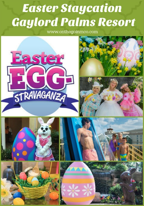 2017 Gaylord Palms Resort Easter Staycation