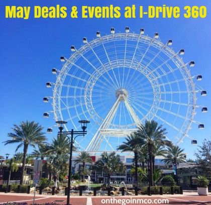 May 2017 Deals And Events At I-Drive 360