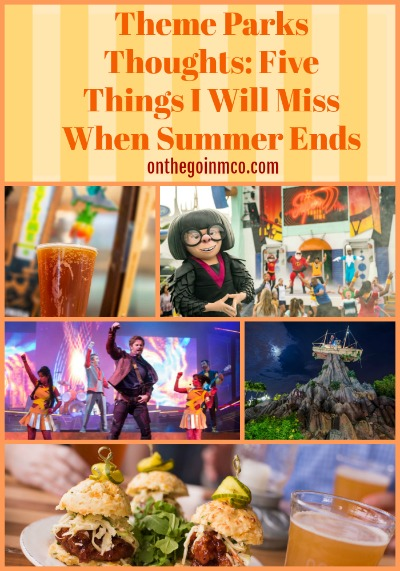 Theme Parks Thoughts When Summer Ends August 1 2018