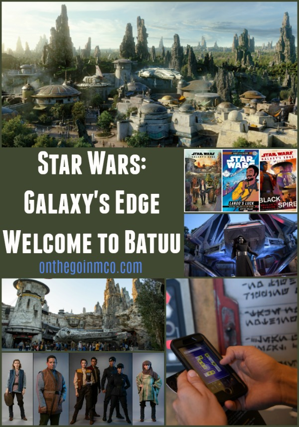 Star Wars Galaxy's Edge Welcome to Batuu