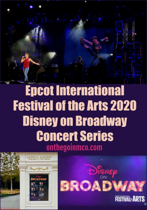 Disney on Broadway Concert Series 2020 Details Epcot international Festival of the Arts