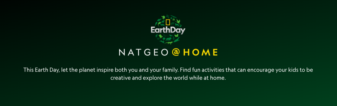 Nat Geo at Home Earth Day 2020