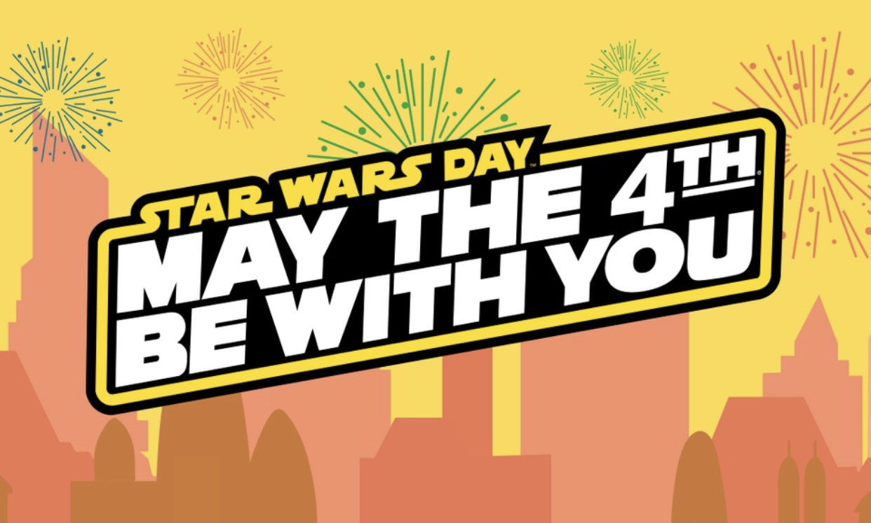 Star Wars Day May the 4th Be With You